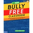 Free Spirit Publishing® The New Bully Free Classroom Book, Grade K - 8