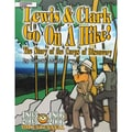 Gallopade Lewis & Clark Go On A Hike: The Story of the Corps of Discovery Book, Grades 2+