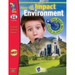 On The Mark Press The World We Live In Series How We Impact The Environment, Grades 5-8