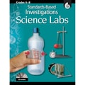 Shell Education Standards Based Investigations: Science Labs Activity Kit, Grades 6-8