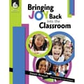 Shell Education Bringing Joy Back into the Classroom Resource Book, Grade K - 12