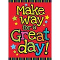 Trend Enterprises® ARGUS® 13 3/8in. x 19in. in.Make Way For A Great Dayin. Poster