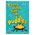 Trend Enterprises® ARGUS® 13 3/8in. x 19in. in.Every Path Has Its Puddlesin. Poster