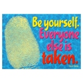 Trend Enterprises® ARGUS® 13 3/8in. x 19in. in.Be Yourself Everyone Else Is Takenin. Poster