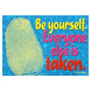 "Trend Enterprises® ARGUS® 13 3/8"" x 19"" ""Be Yourself Everyone Else Is Taken"" Poster"
