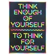 Trend Enterprises® ARGUS® 13 3/8in. x 19in. in.Think Enough Of Yourself To Think For Yourselfin. Poster