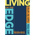Trend Enterprises® ARGUS® 13 3/8in. x 19in. in.Living On The Edge Leaves Very Little...in. Poster