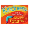Trend Enterprises® ARGUS® 13 3/8in. x 19in. in.Kindness, Like A Boomerang, Always Returnsin. Poster