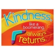"Trend Enterprises® ARGUS® 13 3/8"" x 19"" ""Kindness, Like A Boomerang, Always Returns"" Poster"