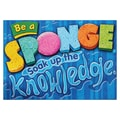 Trend Enterprises® ARGUS® 13 3/8in. x 19in. in.Be A Sponge. Soak Up The Knowledgein. Poster
