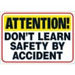 Trend Enterprises® ARGUS® 13 3/8in. x 19in. in.ATTENTION Don't Learn SAFETY By Accidentin. Poster