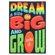 "Trend Enterprises® ARGUS® 13 3/8"" x 19"" ""Dream A Size Too Big And Grow Into It"" Poster"