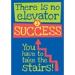 Trend Enterprises® ARGUS® 13 3/8in. x 19in. in.There Is No Elevator 2 Success...in. Poster