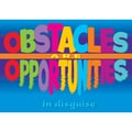 Trend Enterprises® ARGUS® 13 3/8in. x 19in. in.Obstacles Are Opportunities In Disguisein. Poster