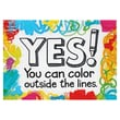 "Trend Enterprises® ARGUS® 13 3/8"" x 19"" ""Yes You Can Color Outside The Lines"" Poster"
