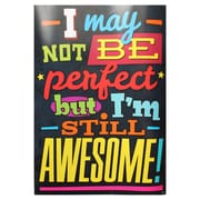 Trend Enterprises® ARGUS® 13 3/8 x 19 I May Not Be Perfect But I'm Still Awesome! Poster