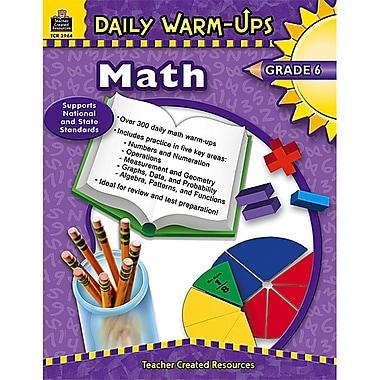 Teacher Created Resources Daily Warm-Ups: Math Resource Book, Grades 6