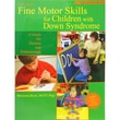 Woodbine House Fine Motor Skill Book For Children With Down Syndrome Book, All Grades