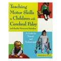 Woodbine House Teaching Motor Skill Book F/Children W/Cerebral Palsy & Similar Disorder, All Grades