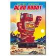 Buyenlarge Battery Operated Hero Robot Vintage Advertisement on Canvas; 20'' x 30''