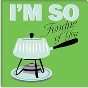 iCanvas Kitchen ''I Am So Fondue of You'' Canvas Art; 26'' H x 26'' W x 1.5'' D