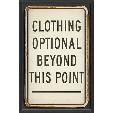 The Artwork Factory Clothing Optional beyond This Point Framed Textual Art