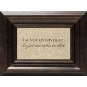 Artistic Reflections I'm Not Overweight Textual Print Art