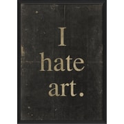 The Artwork Factory I Hate Art Framed Textual Art