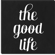 iCanvas Modern The Good Life Textual Art on Canvas; 18'' H x 18'' W x 1.5'' D