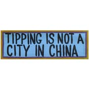 RAM Game Room Tipping Is Not A City in China Textual Art
