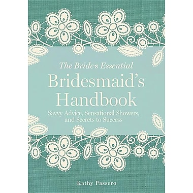 Bridesmaid's Handbook: Savvy Advice, Sensational Showers, and Secrets to Success