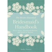 Bridesmaid's Handbook: Savvy Advice, Sensational Showers, and Secrets to Success