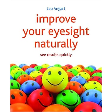 Improve Your Eyesight Naturally See Results Quickly