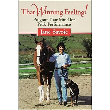 That Winning Feeling!: Program Your Mind for Peak Performance