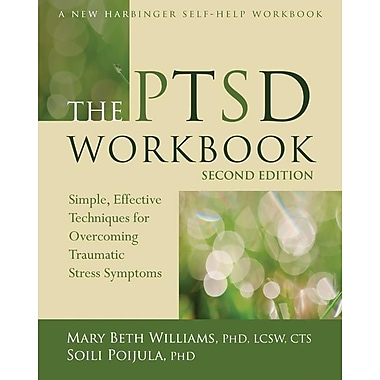 The PTSD Workbook: Simple, Effective Techniques for Overcoming Traumatic Stress Symptoms, New Book