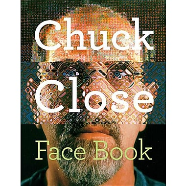 Chuck Close: Face Book
