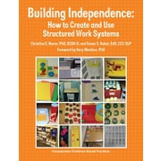 Building Independence: How to Create and Use Structured Work Systems