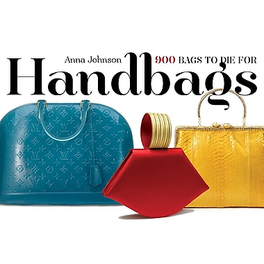 Handbags: 900 Bags to Die For