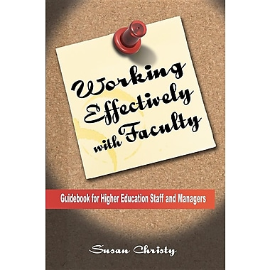 Working Effectively with Faculty: Guidebook for Higher Education Staff and Managers