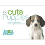 Too Cute Puppies: Animal Planet's Most Impossibly Adorable Puppies
