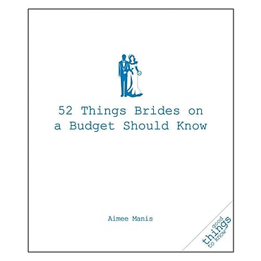 52 Things Brides on a Budget Should Know (Good Things to Know)