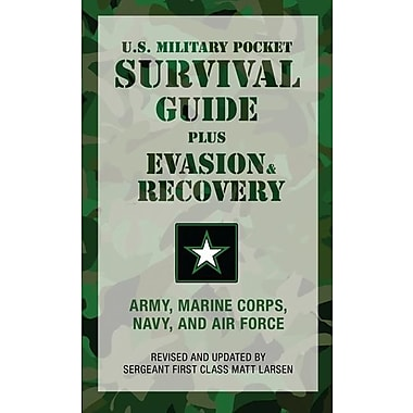The U.S. Military Pocket Survival Guide: Plus Evasion & Recovery