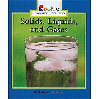 Solids, Liquids, and Gases (Rookie Read-About Science (Prebound))