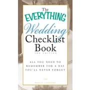 The Everything Wedding Checklist Book: All you need to remember for a day you'll never forget