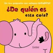 De quien es esta cola? (Spanish Edition)