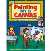 Painting on A Canvas: Art Adventures for Kids (Acitvities for Kids)