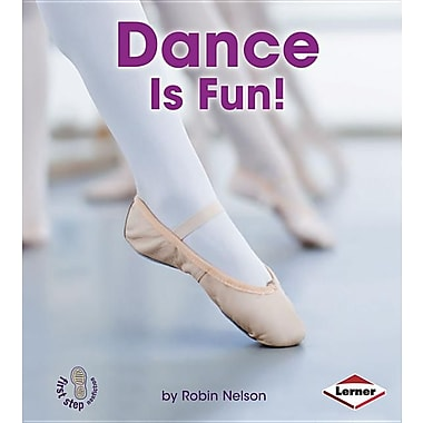 Dance Is Fun! (First Step Nonfiction)