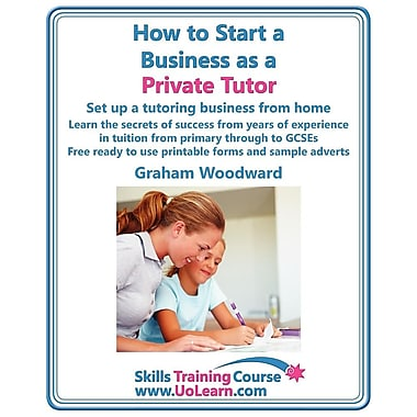 How to Start a Business as a Private Tutor.