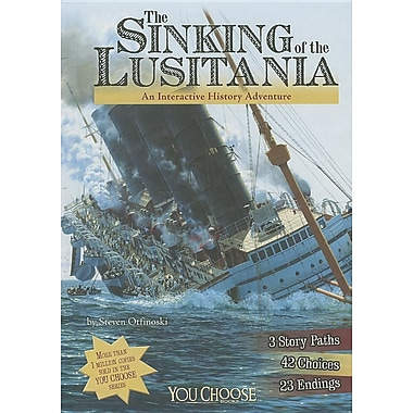 The Sinking of the Lusitania: An Interactive History Adventure (You Choose: History)