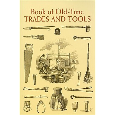 Book of Old-Time Trades and Tools (Dover Pictorial Archive Series)